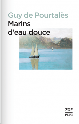1re de couverture de Marins d'eau douce, Éditions Zoé, 2016.
